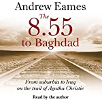 The 8.55 to Baghdad | Andrew Eames