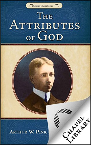 The Attributes of God    - with study questions