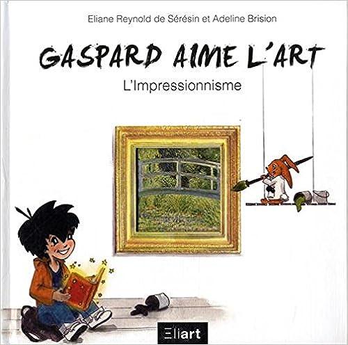 Gaspard aime l'art : L'impressionnisme