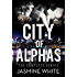 The City Of Alphas: The Complete Paranormal Romance Novel
