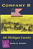 Company B 6th Michigan Cavalry, Mark Stowe, 1439286434