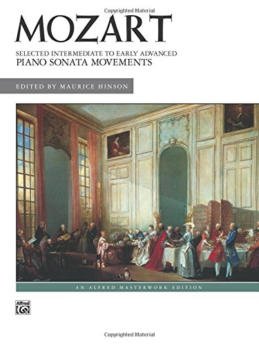 Mozart -- Selected Intermediate to Early Advanced Piano Sonata Movements (Alfred Masterwork Edition)