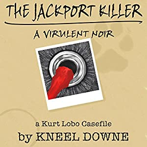 The JackPort Killer: A Virulent Noir Audiobook