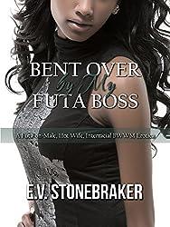 Bent Over by My Futa Boss: A Futa-on-Male, Hot Wife, Interracial BWWM Erotica (Futas at Work Book 1)