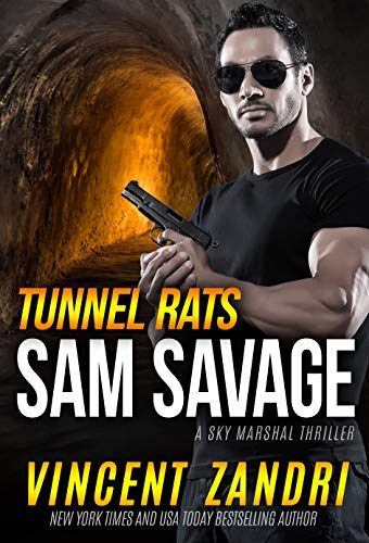 (Tunnel Rats: A Sam Savage Sky Marshal Thriller)