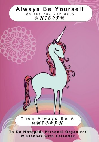 Always-Be-Yourself-Unless-You-Can-Be-A-Unicorn-Then-Always-Be-A-Unicorn-To-Do-Notepad-Personal-Organizer-and-Planner-Funny-Humorous-and--Daily-Planners-and-Organizers-for-Women