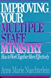 Improving Your Multiple Staff Ministry, Anne M. Nuechterlein, 0806624221