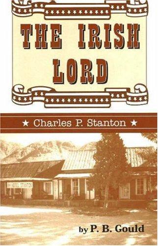 The Irish Lord: Charles P. Stanton