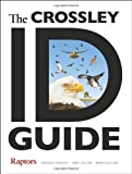 img - for The Crossley ID Guide: Raptors (The Crossley ID Guides) book / textbook / text book