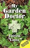 My Garden Doctor, Patricia Lanza, 1936051796