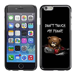 - Funny Don't Touch My Phone Bear For iPhone 6 Hard Snap On Cell Phone Case Cover @ Cat Family