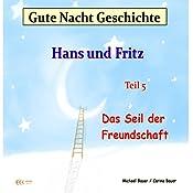 Das Seil der Freundschaft (Hans und Fritz 5) | Michael Bauer, Carina Bauer