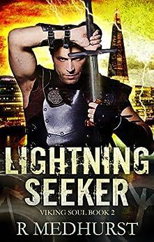 Lightning Seeker: An Urban Fantasy Novel (Viking Soul Book 2) by [Medhurst, Rachel]