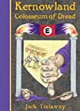 Kernowland 6 Colosseum of Dread (Kernowland in Erthwurld Series)