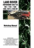 Land Rover Defender 300Tdi 90. 110 . 130 1996, 1997 & 1998 MY Workshop Manual