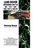 Land Rover Defender 300 Tdi 90- 110 - 130 Workshop Manual 1996-1998 MY
