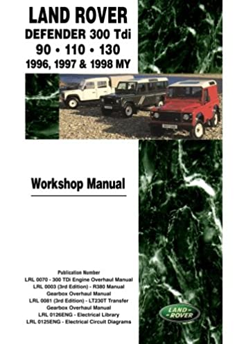 land rover defender 300tdi 90 110 130 1996 1997 1998 my rh amazon co uk land rover discovery series 1 workshop manual free download land rover defender 300tdi workshop manual