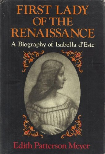 First lady of the Renaissance;: A biography of Isabella d'Este