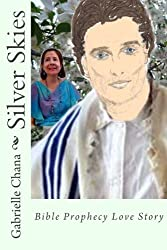 Silver Skies (Parts One and Two): Bible Prophecy Love Story