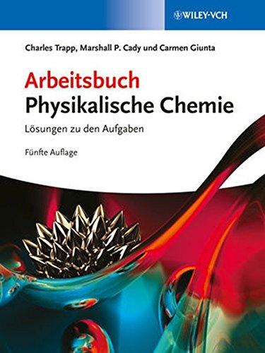 Arbeitsbuch Physikalische Chemie: Lösungen zu den Aufgaben