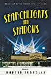 Searchlights and Shadows: A Novel of Golden-Era Hollywood (Hollywood's Garden of Allah Novels Book 4)