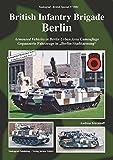 Tankograd Militar Fahrzeug - Special No. 9001 - Die Gepanzerten Fahrzeuge Der British Infantry Brigade Berlin - Armoured Vehicles of the British Infantry Brigade Berlin