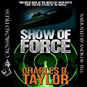 Show of Force Audiobook by Charles D. Taylor Narrated by Andrew Tell