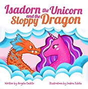 Isadorn the Unicorn and the Sloppy Dragon