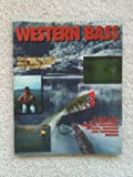 img - for Ken Hanley's Fishing Afoot for Western Bass: Exploring the West's Lakes, Rivers, Ponds and Reservoirs book / textbook / text book