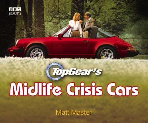 [R.e.a.d] Top Gear's Midlife Crisis Cars KINDLE