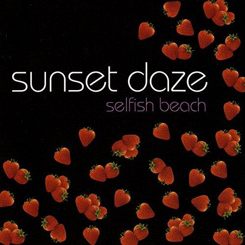 Selfish By Sunset Daze On Amazon Music