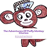 The Adventures of Fluffy Monkey: Stories | Philip R Harrison