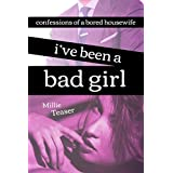 I've Been a Bad Girl – The Novel: Confessions of a Bored Housewife
