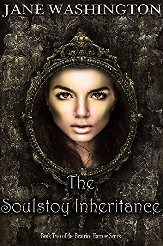 the-soulstoy-inheritance-beatrice-harrow-series-book-2