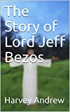 The Story of Lord Jeff Bezos