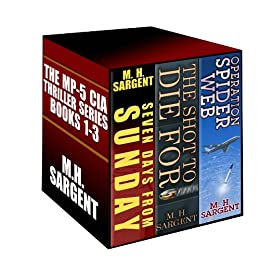 The MP-5 CIA Thriller Series Boxed Set (Books 1-3) by [Sargent, M.H.]