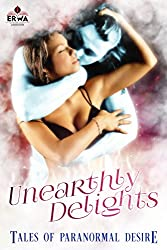 Unearthly Delights: Tales of Paranormal Desire