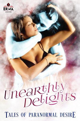 Unearthly Delights: Tales of Paranormal Desire by [LaPage, Belinda, X, Daddy, Swallows, Delores, Smith, Ian D. , Roberta, Jean, Sarai, Lisabet , Ramsey, Mary, Kitt, Selena]