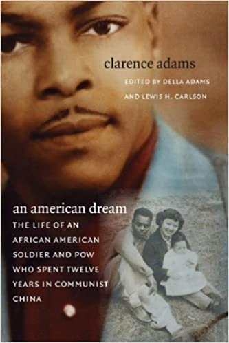 Book An American Dream: The Life of an African American Soldier and POW Who Spent Twelve Years in Communist China by Clarence Adams (2007-06-06)