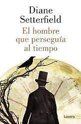 El hombre que perseguía al tiempo (Spanish Edition)