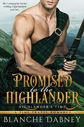 Pdf Romance Promised to the Highlander: A Scottish Time Travel Romance (Highlander's Time Book 2)