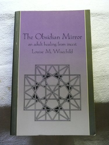 (The Obsidian Mirror: An Adult Healing from Incest)
