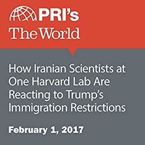 How Iranian Scientists at One Harvard Lab Are Reacting to Trump's Immigration Restrictions