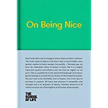 On Being Nice: This guidebook explores the key themes of 'being nice' and how we can achieve this often overlooked accolade.