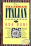 The Talisman Italian Cookbook: Italy's bestselling cookbook adapted for American kitchens