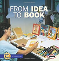 From Idea to Book (Start to Finish (Lerner Paperback))