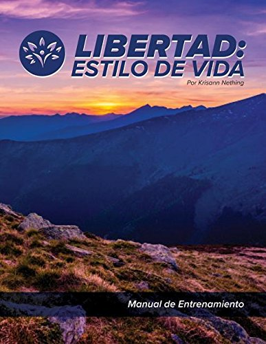 Libertad: Estilo de Vida:  Manual de Entrenamiento (Spanish Edition) [Krisann D Nething] (Tapa Blanda)