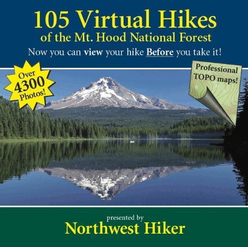 105 Virtual Hikes of the Mt. Hood National Forest