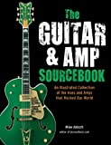 The Guitar & Amp Sourcebook: An Illustrated