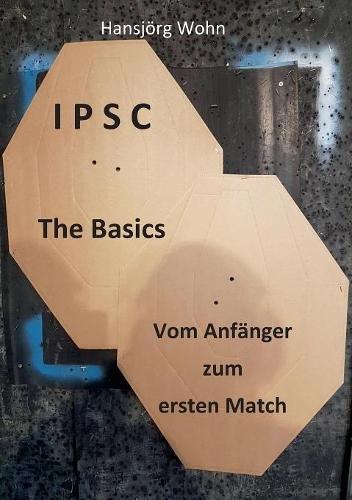 IPSC The Basics: Vom Anfänger zum ersten Match
